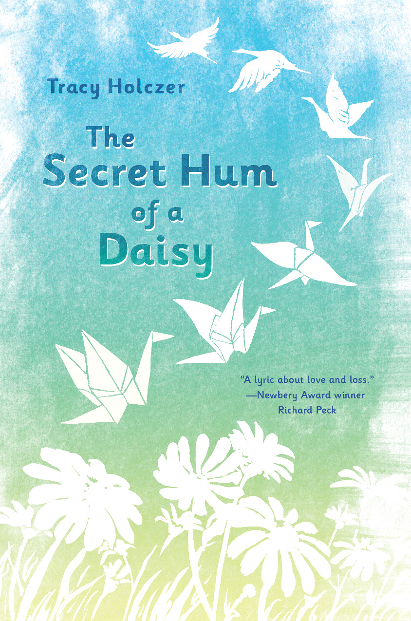 THE SECRET HUM OF A DAISY by Tracy Holczer; Agent:Rosemary Stimola